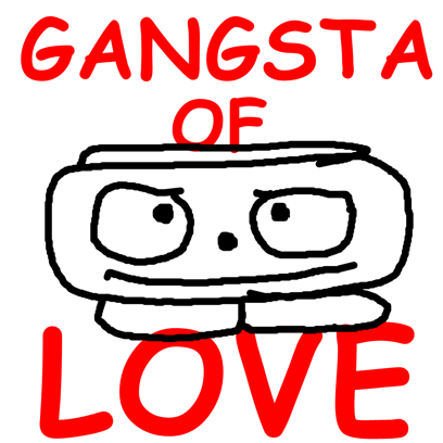 Gangsta of Love messages sticker-0